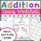 Spring Addition Worksheet Packet Bundle {Just Print & Go!}