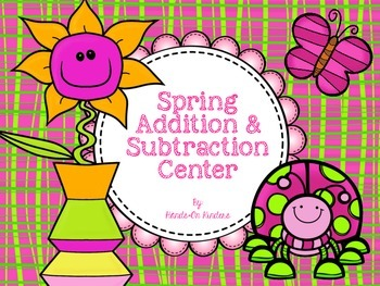 Spring Addition & Subtraction Center