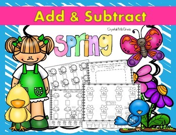 Spring is Here! Spring Themed Addition & Subtraction Printables for Kindergarten