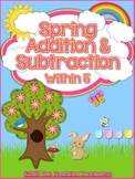 Spring Addition & Subtraction Within 5