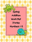 Spring Addition Work Mat Stories Numbers 1-5