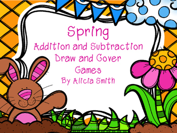 Spring Addition and Subtraction Draw and Cover Games