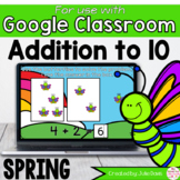 Spring Addition to 10 Math Centers for Google Classroom