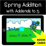 Spring Addition with Addends to 5 Early Math Boom Cards
