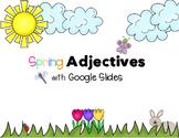 Spring Adjectives with Google Slides