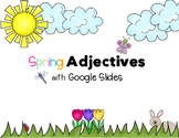 Spring Adjectives with Google Slides