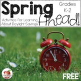 Spring Ahead! Daylight Savings Activities FREEBIE