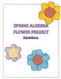 Spring Math Algebra 1 Equations Flower Project