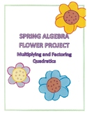 Spring Math Algebra 2 Multiplying/Factoring Polynomials Flower Project