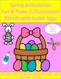 Spring Articulation Cut & Paste /L/ Consonant Blends with Easter Eggs