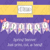 Spring Banner: Just print, cut and hang!