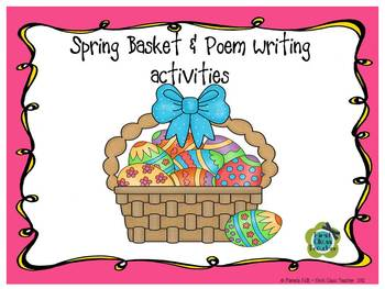 Spring Basket & Poem Writing Activities
