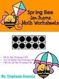 Spring Bee Ten Frame Worksheets