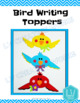 Spring Bird Writing Toppers and Papers