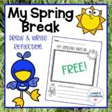 Spring Break Draw and Write Reflection Sheet FREE