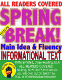 Spring Break FACTS CLOSE READING 5 LEVELED PASSAGES Main Idea Fluency Check TDQs