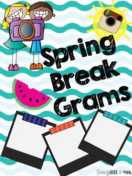 Spring Break Grams