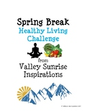 Spring Break Healthy Living Challenge