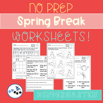 Spring Break Kindergarten Packet of Worksheets: Common Core Aligned (NO PREP)