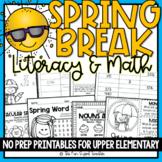 Spring Break Literacy & Math Packet NO PREP