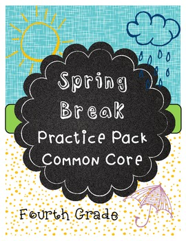 **Spring Break Packet 4thGrade Edition  *Common Core Aligned