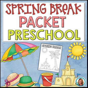 Spring Break Packet PRESCHOOL | Pre-K HOME LEARNING