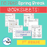 Spring Break Packet of Worksheets First Grade: Common Core