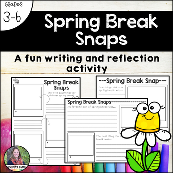 Spring Break Snapshots-a reflection and writing activity #