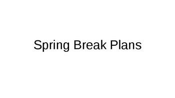Spring Break/Summer Planning