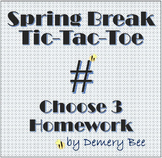 Spring Break Tic Tac Toe ~ Choose 3 Homework ~ EDITABLE
