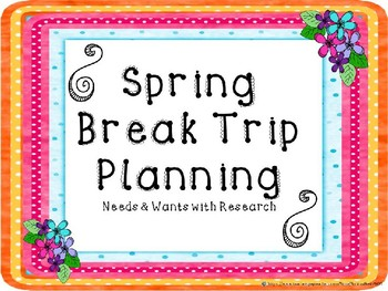 Spring Break Trip Needs and Wants