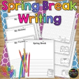 Spring Break Vacation Writing Paper Kindergarten & First Grade