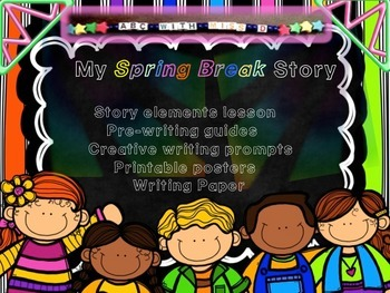 Spring Break Writing Project-Story Elements Lesson+Pre-wri