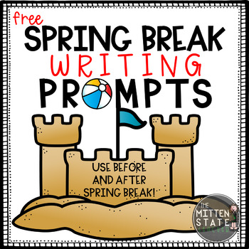 Spring Break Writing Prompts {FREE}