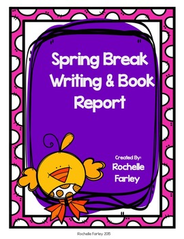 Spring Break Writing and Book Report
