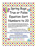Spring Bugs True False Equation Sort Numbers to 20