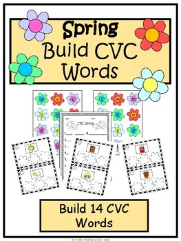Spring Build CVC Words- Kindergarten/1st Literacy Center