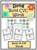 Spring Build CVC Words- Kindergarten/1st Literacy Center