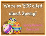 Spring Bulletin Board Idea Set.  Eggs.  Easter. We're so 'EGG'cited about Spring