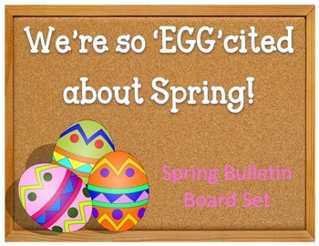 Spring Bulletin Board Idea Set.  Eggs.  Easter. We're so '