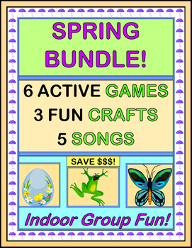 """Spring Bundle!"" - Active Games, Crafts, and Songs for Indoor Fun!"