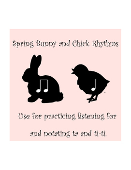 Spring Bunny and Chick Rhythms (Ta and Ti-Ti)