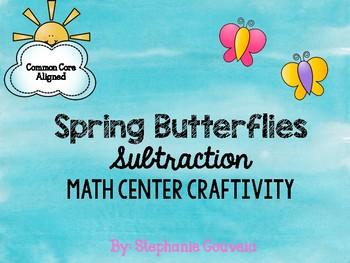 Spring Butterflies Subtraction Math Center & Craftivity