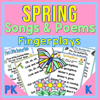 Spring  PreK and K Poems, Songs and Fingerplays