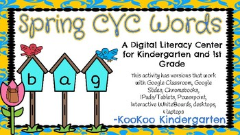 Spring CVC Words-A Digital Literacy Center (Compatible with Google Apps)