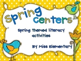 Spring Centers - Spring Themed Literacy Activities