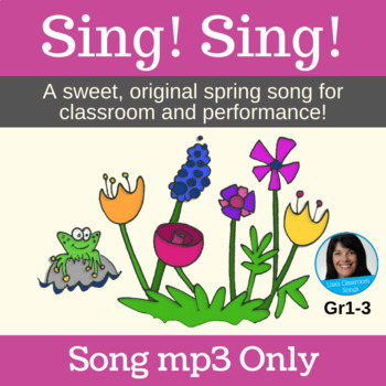 """Spring Classroom and Performance Song - """"Sing! Sing!"""" by Lisa Gillam - Song mp3"""