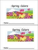 Spring Colors Emergent Reader- Preschool or Kindergarten