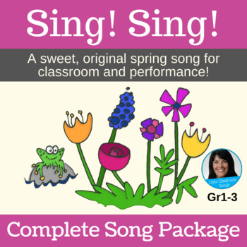 """Spring Song - """"Sing! Sing!"""" by Lisa Gillam - Complete Song Package"""