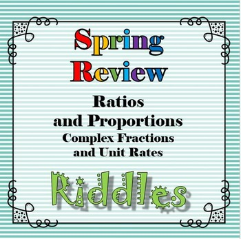 Spring Complex Fractions and Unit Rate Riddle Review Activity...Riddle+Math=FUN!